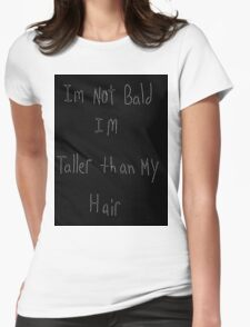 not bald Womens Fitted T-Shirt