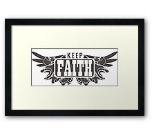 Keep Faith Framed Print