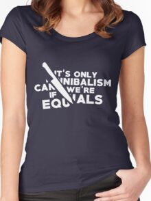 It's only cannibalism... Women's Fitted Scoop T-Shirt