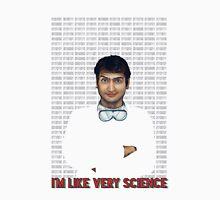 I'm like very science Unisex T-Shirt