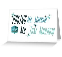 Paging Mr. Morrow... Greeting Card