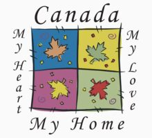 "Canadian ""Canada My Home My Heart..."" by HolidayT-Shirts"