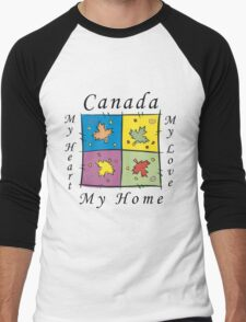 "Canadian ""Canada My Home My Heart..."" Men's Baseball ¾ T-Shirt"
