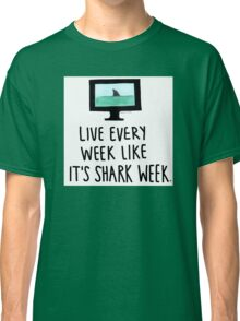 30 Rock- Live Every Week Like It's Shark Week Classic T-Shirt