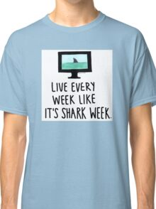 30 Rock- Live Every Week Like It's Shark Week Classic T-Shirt