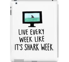30 Rock- Live Every Week Like It's Shark Week iPad Case/Skin