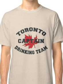"Toronto Canada ""Drinking Team Captain"" Classic T-Shirt"