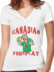 """Funny Canada """"Canadian Foreplay"""" T-Shirt Women's Fitted V-Neck T-Shirt"""