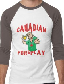"Funny Canada ""Canadian Foreplay"" T-Shirt Men's Baseball ¾ T-Shirt"