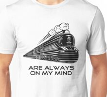 Trains are always on my mind Unisex T-Shirt