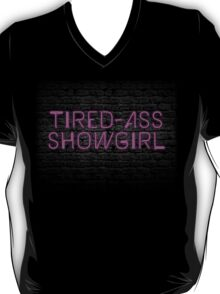 Neon Shop: At Least I Am A Showgirl! T-Shirt