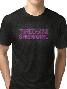 Neon Shop: At Least I Am A Showgirl! Tri-blend T-Shirt