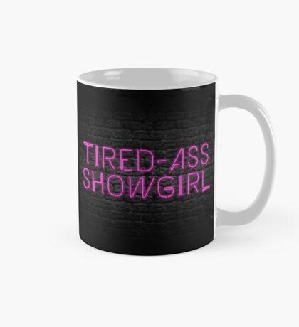Neon Shop : At Least I Am A Showgirl! - Alternate Mug Version Mug