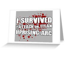 I Survived the Uprising Arc Greeting Card