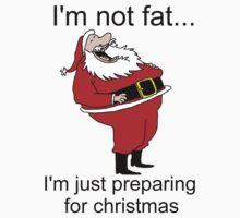 I'm not fat... I'm Santa by Pezza