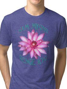 """""""Nam Myoho Renge Kyo""""  Tri-blend T-Shirt"""