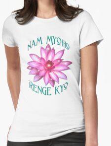 """""""Nam Myoho Renge Kyo""""  Womens Fitted T-Shirt"""