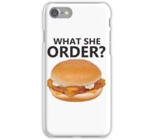 What She Order? iPhone Case/Skin
