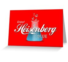 Enjoy Heisenberg Blue Greeting Card
