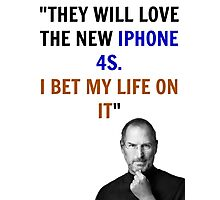 Steve jobs shirt - They will love the new iphone 4s Photographic Print