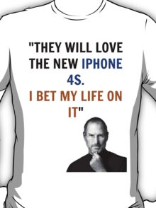 Steve jobs shirt - They will love the new iphone 4s T-Shirt