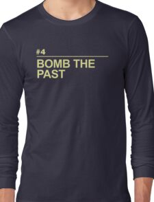 BOMB THE PAST Long Sleeve T-Shirt