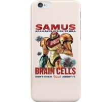 Samus says It's OK to kill brain cells iPhone Case/Skin