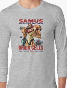 Samus says It's OK to kill brain cells Long Sleeve T-Shirt