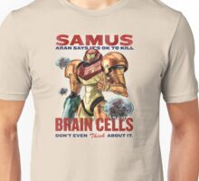 Samus says It's OK to kill brain cells Unisex T-Shirt