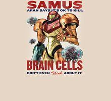 Samus says It's OK to kill brain cells T-Shirt