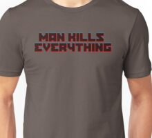 MAN KILLS EVERYTHING Unisex T-Shirt