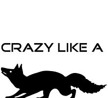 Crazy like a fox by ToopidTease
