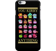 You Kirby Anything iPhone Case/Skin