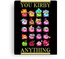 You Kirby Anything Canvas Print