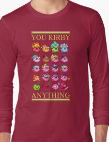 You Kirby Anything Long Sleeve T-Shirt