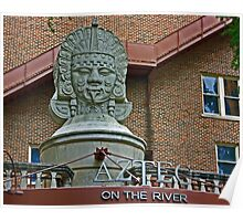 Aztec on the Riverwalk Poster