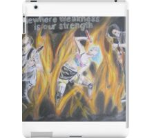 Somewhere weakness is our strength iPad Case/Skin