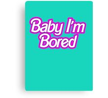 Barbie I'm Bored Canvas Print
