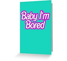 Barbie I'm Bored Greeting Card