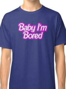 Barbie I'm Bored Classic T-Shirt