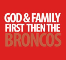 GOD & FAMILY FIRST AND THEN THE BRONCOS by pravinya2809
