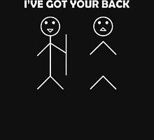I've Got Your Back Funny  T-Shirt