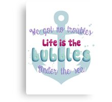 Life is the bubbles! Canvas Print