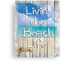 Livin' the Beach Life Tropical coastal art Canvas Print
