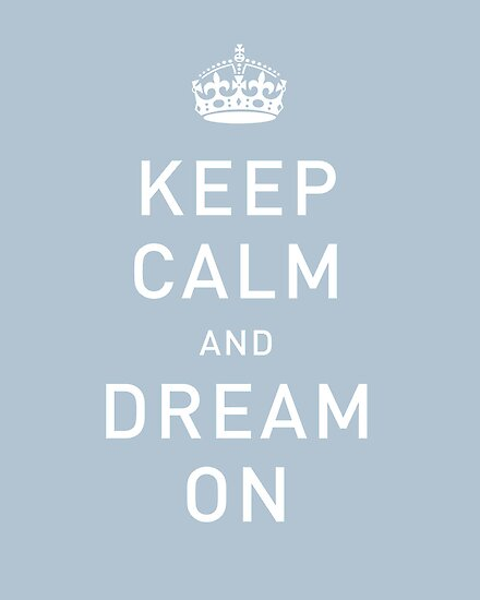 KEEP CALM &amp; DREAM ON by TheLoveShop