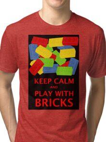 KEEP CALM AND PLAY WITH BRICKS Tri-blend T-Shirt