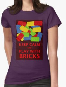 KEEP CALM AND PLAY WITH BRICKS  Womens Fitted T-Shirt