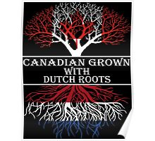 Canadian Grown With Dutch Roots Poster
