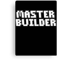 MASTER BUILDER Canvas Print