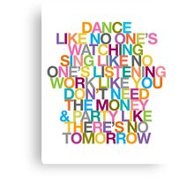 DANCE LIKE THERE'S NO TOMORROW Canvas Print